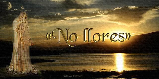«No llores».(Dedicado  al P.Cotallo)