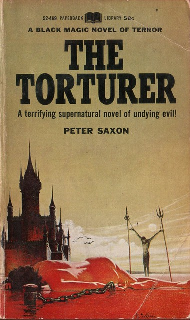 The Torturer by Peter Saxon. Paperback Library 1967. Cover artist Victor Kalin
