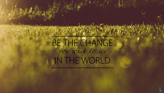 be the change | by Daniel Wehner