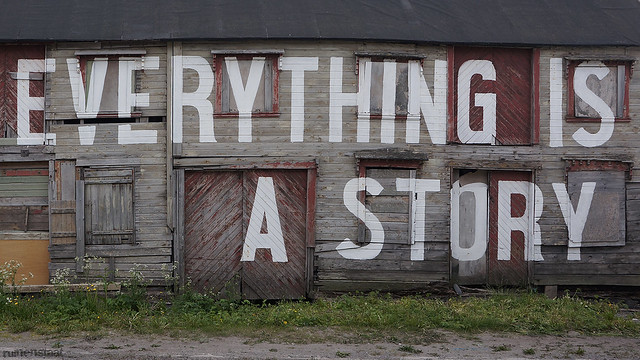 . everything is a story