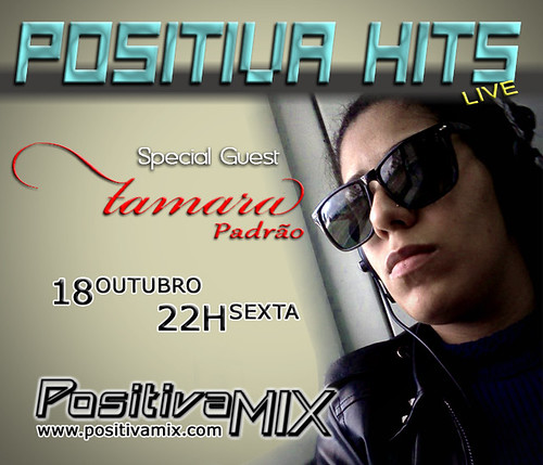 Tamara Padrao POSITIVA HITS - Radio Positiva Mix 18out2013 [ www.positivamix.com ] | by Positiva Mix