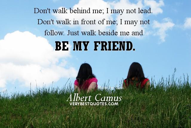 True Friendship Quotes Dont Walk Behind Mebe My Friend Flickr