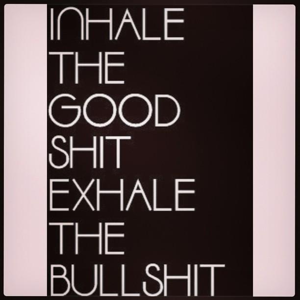 Inhale ❤ #filter#no#bullshit#inhale#all#good#karma#livelov ...