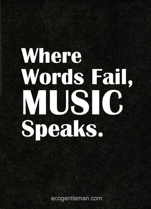 ♂ Quotes about music - Where Words Fail MUSIC Speaks - eco ...