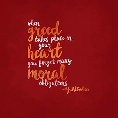QuoteoftheDay 'When greed takes place in your heart, you forget many moral obligations.' - His Holiness Younus AlGohar