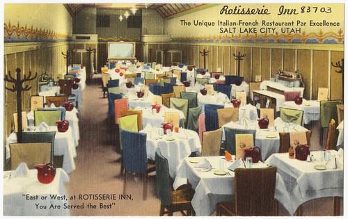 Rotisserie Inn, the unique Italian - French Restaurant par excellence, Salt Lake City, Utah | by Boston Public Library