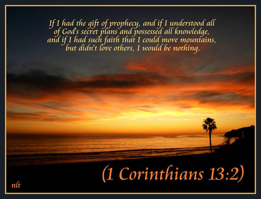 1 Corinthians 13:2 nlt | 05-07-13 Today's Bible Scripture  | Flickr