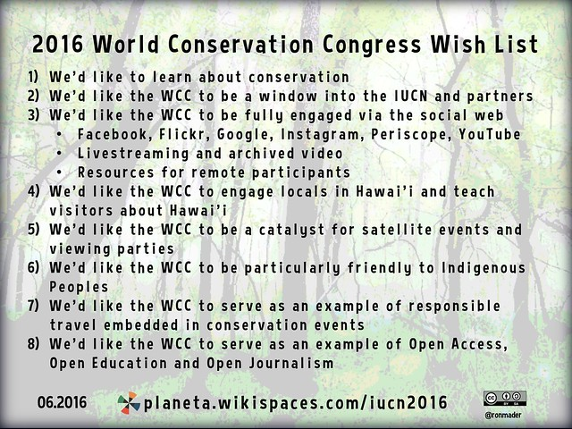 Wishlist: World Conservation Congress http://planeta.wikispaces.com/iucn2016#wishlist … @IUCN @IUCN_CEC @aloha_nature #IUCNCongress #Hawaii