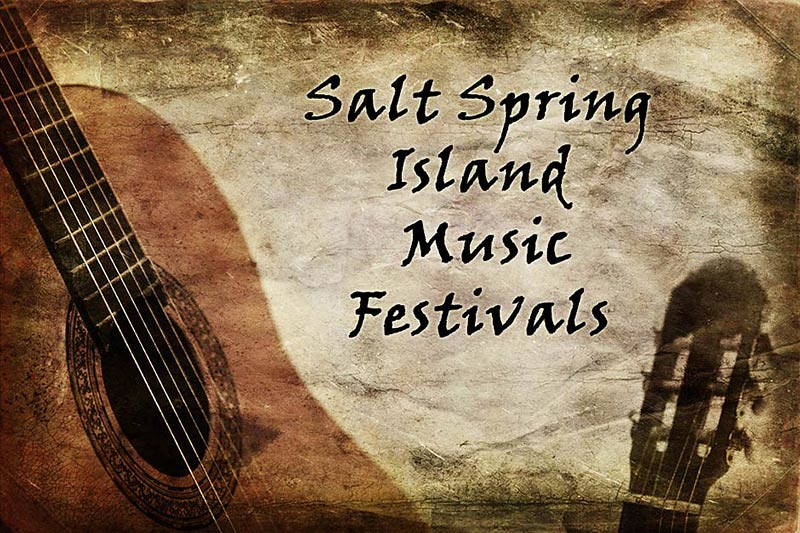 Music Festivals are the beat of Salt Spring Island, Gulf Islands, British Columbia
