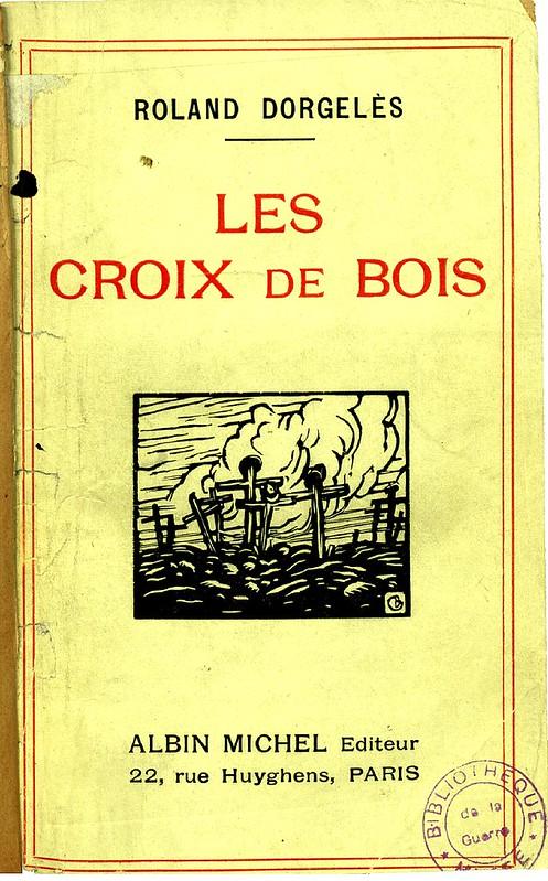 Dorgelès, Roland. Les Croix de bois. Paris : Albin Michel ; 1919. Coll. BDIC