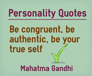 Personality Quotes Be Congruentbe Authentic Be Your True Flickr