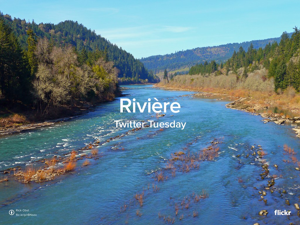 Twitter Tuesday : Rivière #River