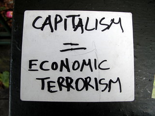 Capitalism = economic terrorism | by duncan