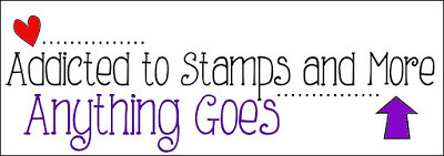 Addicted to Stamps - Anything Goes