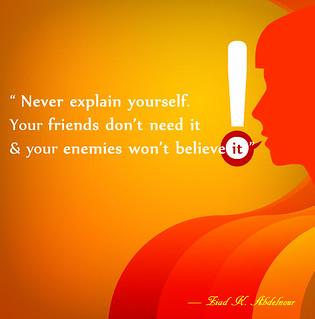 Ziadkabdelnour Quotes- Never Explain your self | by ziadabdelnour
