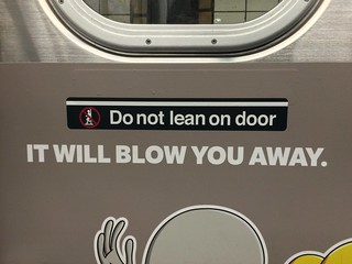 Do not lean on door / IT WILL BLOW YOU AWAY. | by Nick Sherman
