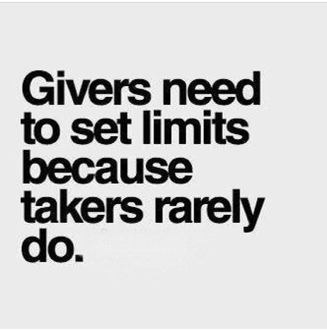 Givers need to set limits because takers rarely do  #infj