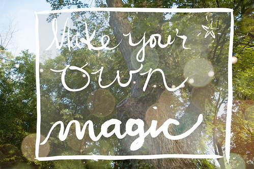 Make your own magic | by Jodimichelle