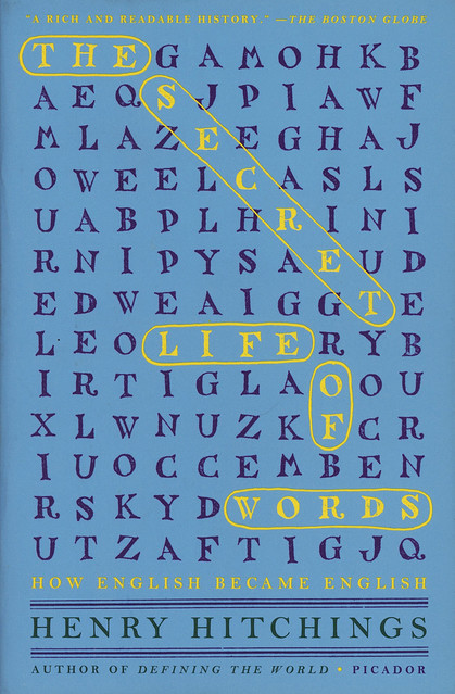 Picador Books - Henry Hitchings - The Secret Life of Words