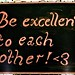Be excellent to each other! by Der Robert