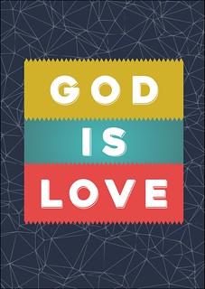 1 John 4-8 - God Is Love
