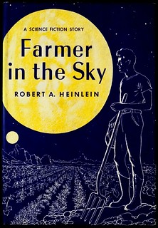 """""""Farmer in the Sky"""" by Robert A. Heinlein. NY: Scribner's, 1950. First Edition"""