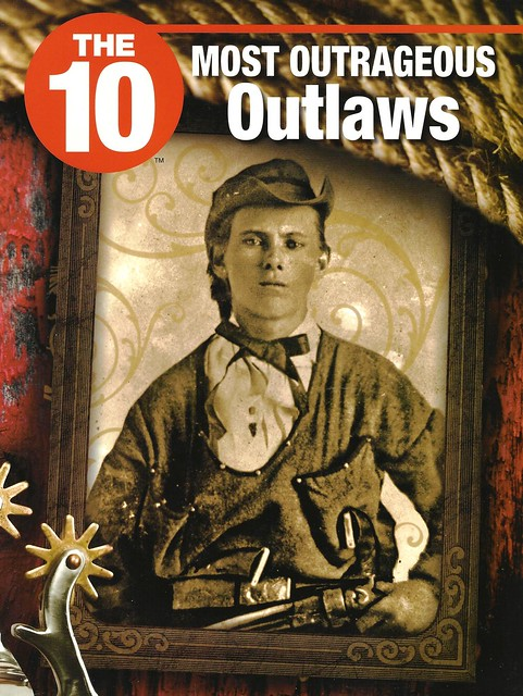 The 10 Most Outrageous Outlaws