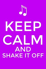 Keep Calm and Shake it Off!