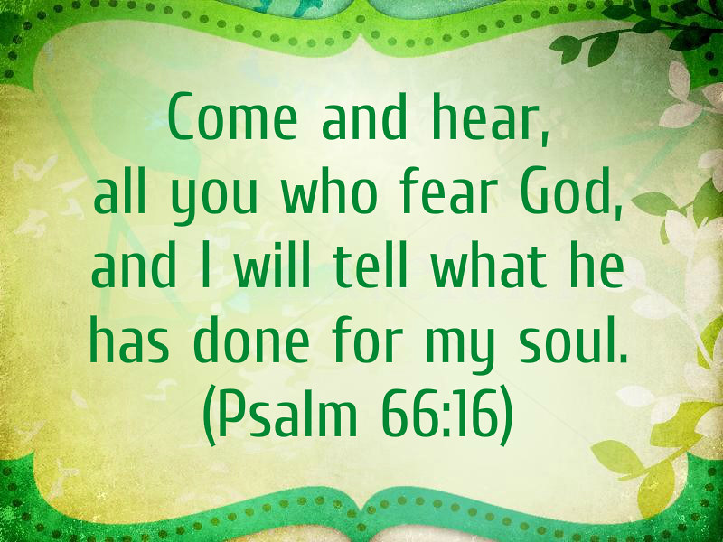 Image result for Psalm 66:16