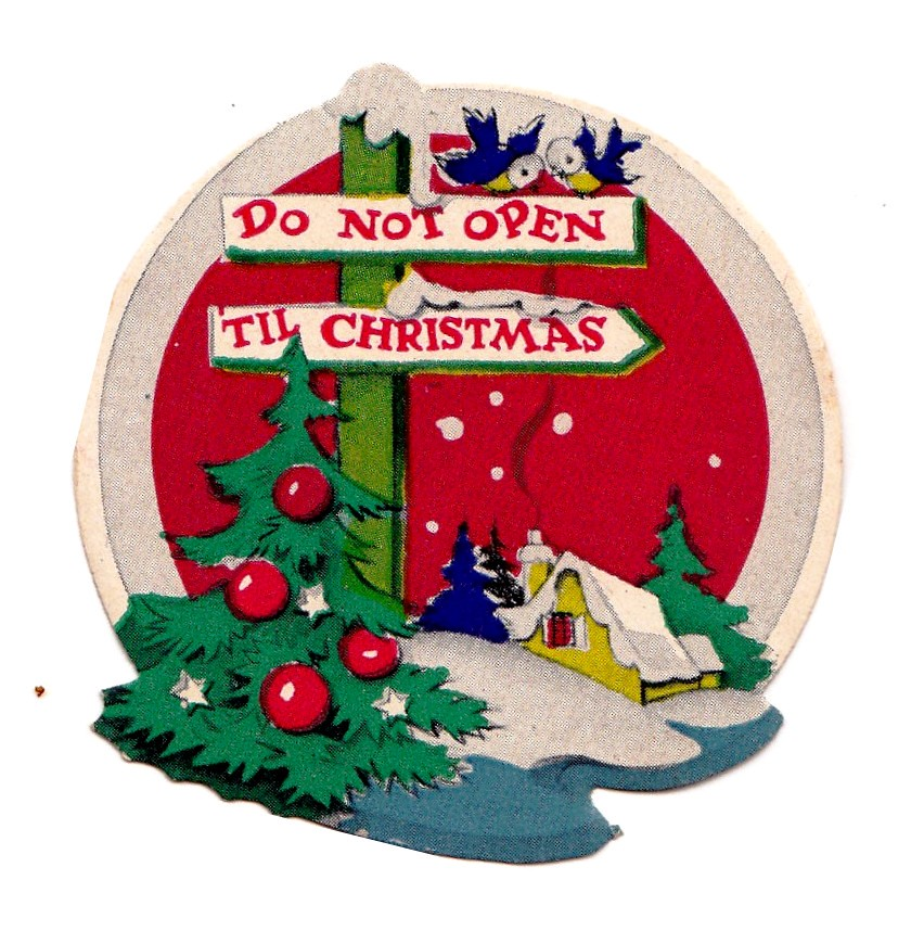 Dont Open Till Christmas.Do Not Open Til Christmas Seal Heather David Flickr