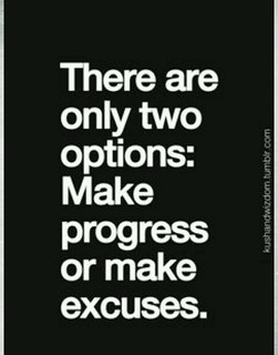 life: progress or excuses