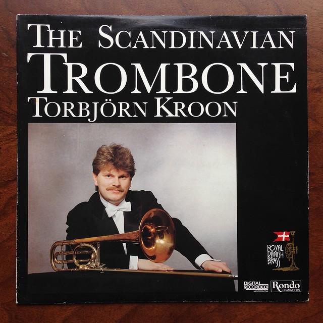 Hansen, Jorgensen, Wilkenschildt, Holmboe, Andresen, Larsson - The Scandinavian Trombone - Torbjorn Kroon Trombone, Royal Danish Brass, Rondo RLP 8307, Half Speed Mastering, Digital