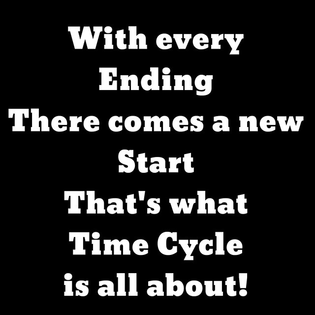 every ending there comes a new start that s what time cycle