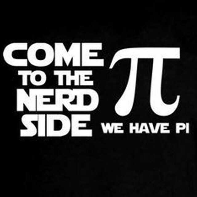 Come to the Nerd Side ... We have Pi #PiDay #Pi #314 #nerd #geek #dork #math #mathjoke #starwars #HappyPiDay #Teachers #PiDay2015