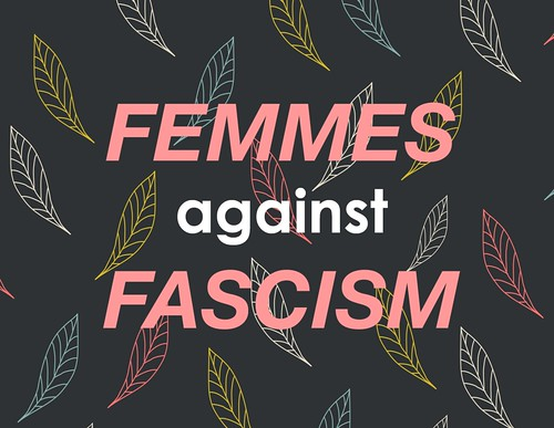 Femmes Against Fascism - Main Image, Leaves | by femmefraiche