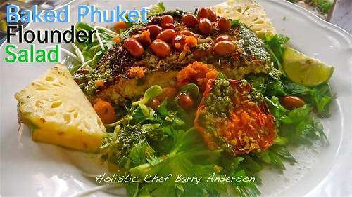 Baked Phuket Flounder Salad   by Barry Gourmet and Raw