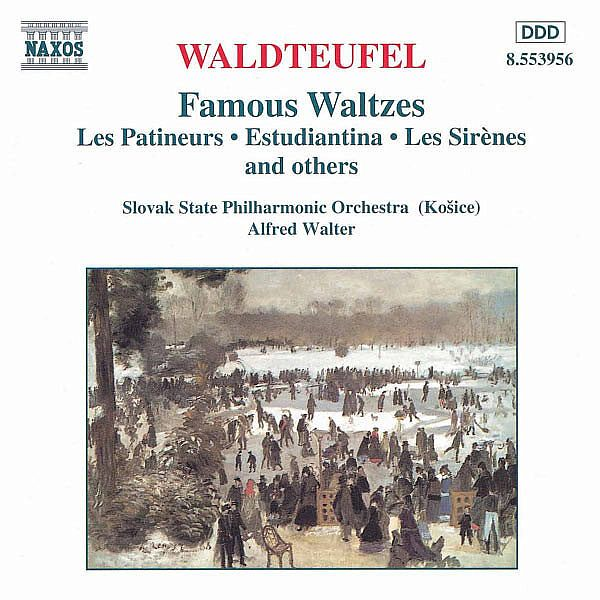 Waldteufel Famous Waltzes Slovak State Philharmonic Orchestra Kosice Naxos
