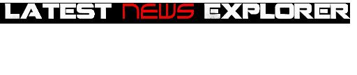 Latest News Explorer