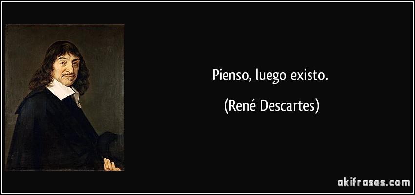 Frase Pienso Luego Existo Rene Descartes 109097 Ferney