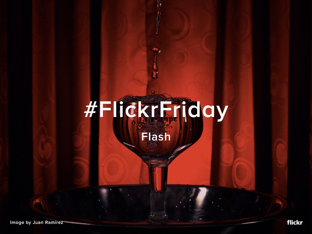 #FlickrFriday - Flash