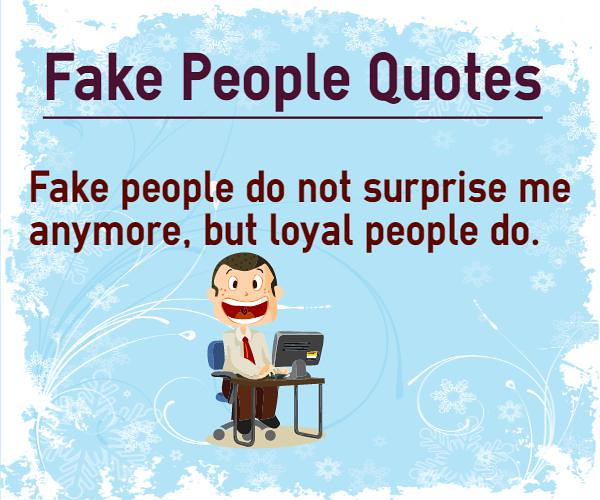 Best Quotes about Fake People to identify and avoid them