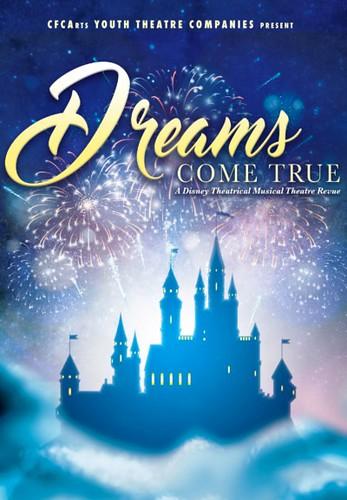 """Dreams Come True"" -- A Disney Musical Theatre Revue by CFCArts Youth Theatre"
