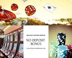 No Deposit Bonus - Deluxe Casino Bonus