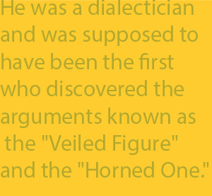"2-10 was a dialectician and was supposed to have been the first who discovered the arguments known as the ""Veiled Figure"" and the ""Horned One."""