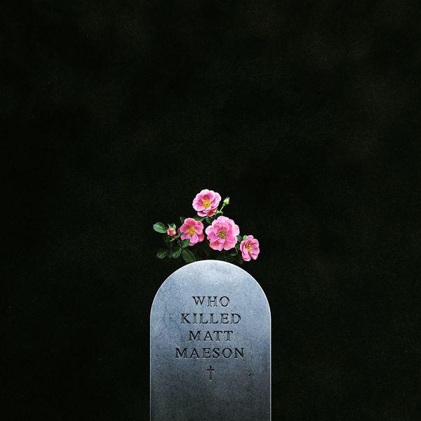 Matt Maeson - Who Killed Matt Maeson
