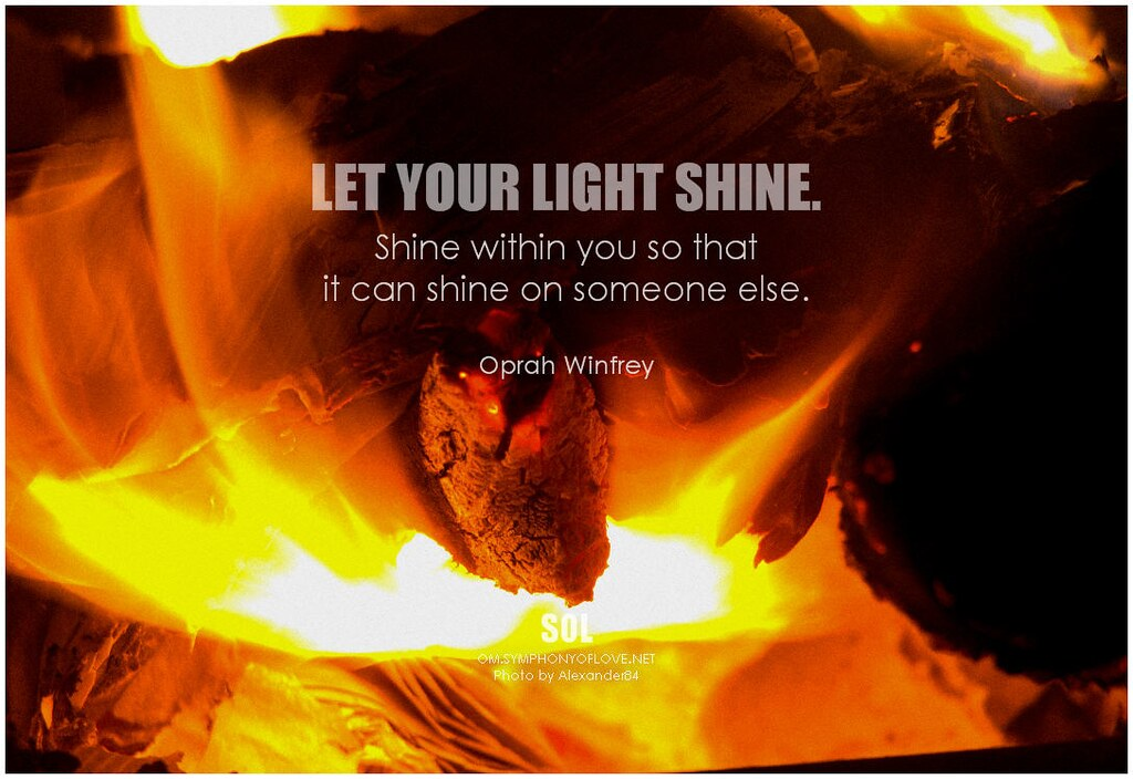 Oprah Winfrey Let your life shine  Shine within you so tha… | Flickr