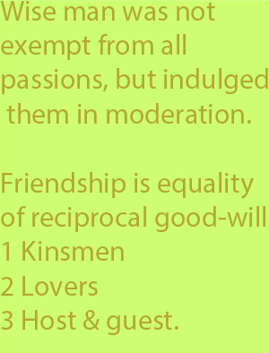 5-1 friendship as an equality of reciprocal good-will, including under the term as one species the friendship of kinsmen, as another that of lovers, and as a third that of host and guest.