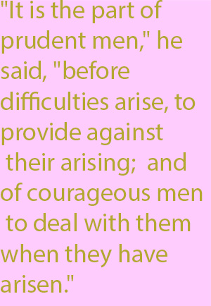 1-4  and of courageous men to deal with them when they have arisen.""