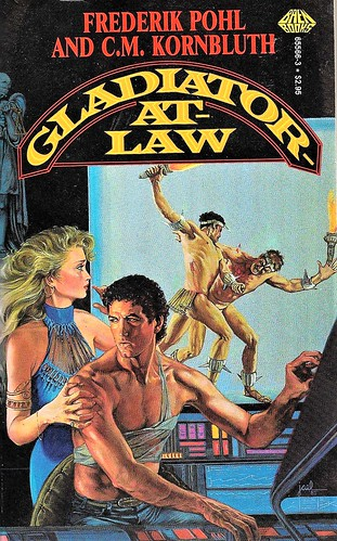 GLADIATOR AT LAW by Pohl and Kornbluth. Baen Books 1980. Cover by Jael. 252 pages.