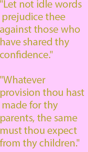 "1-1 ""Whatever provision thou hast made for thy parents, the same must thou expect from thy children."""